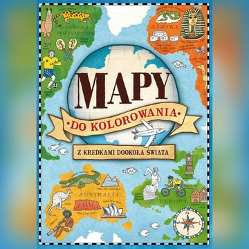 MAPY do kolorowania - Z kredkami dookoła świata