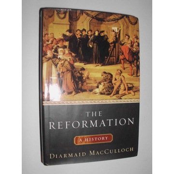 Diarmaid MacCulloch THE REFORMATION A HISTORY