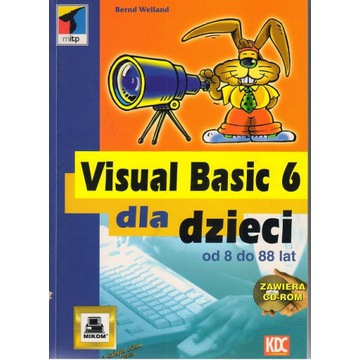 Visual Basic 6 dla dzieci od 8 do 88 lat +CD