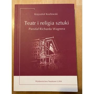 Teatr i religia sztuki - Krzysztof Kozłowski