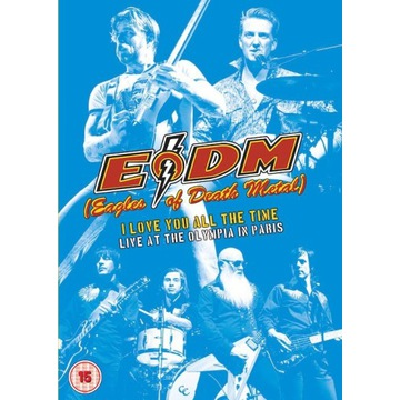 Eagles of Death Metal I Love You All The Time DVD