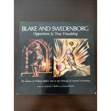 William BLAKE AND SWEDENBORG OPPOSITION IS TRUE...