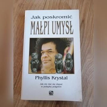 Jak poskromić Małpi umysł Phyllis Krystal