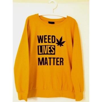 Hit. Bluza bez kaptura Weed LIVES Matter.