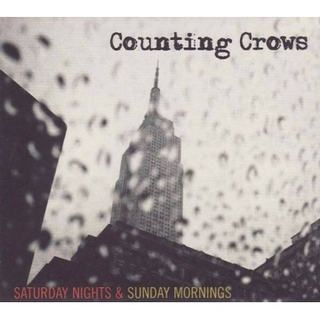 """Counting Crows """"Saturday Nights & Sunday Mornings"""""""