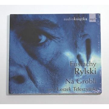 AUDIOBOOK - Na Grobli - Eustachy Rylski Nowa folia