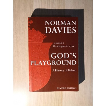 Norman Davies God's playground a history of Poland