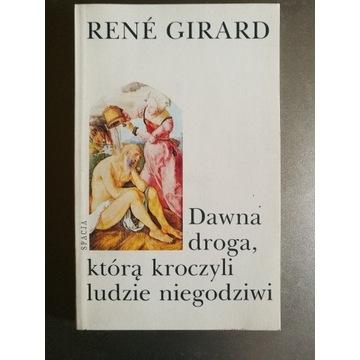 Girard - Dawna droga, którą kroczyli ludzie...