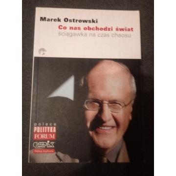Co nas obchodzi świat. Marek Ostrowski