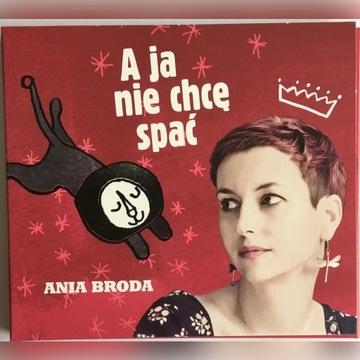 A ja nie chcę spać Ania Broda
