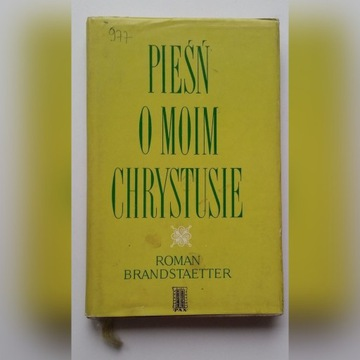 Pieśń o moim Chrystusie R. Brandstaetter śpiewnik