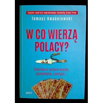 Książka W co wierzą Polacy Tomasz Kwaśniewski