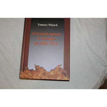 Tomasz Wituch Terytoria sporne w Europie po 1815 r