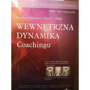Wewnętrzna dynamika Coachingu - Atkinson, Rae