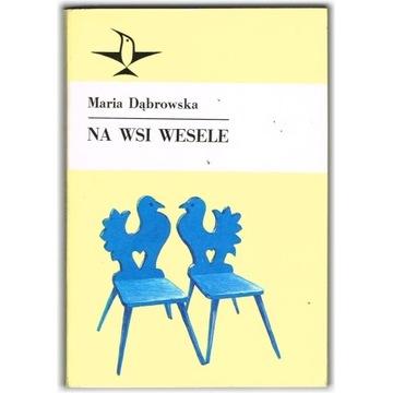 NA WSI WESELE - Maria Dąbrowska