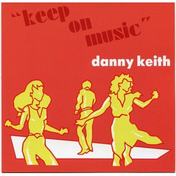 DANNY KEITH Keep On Music BEST OF