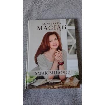 """""""Smak miłości"""" Agnieszka Maciąg"""