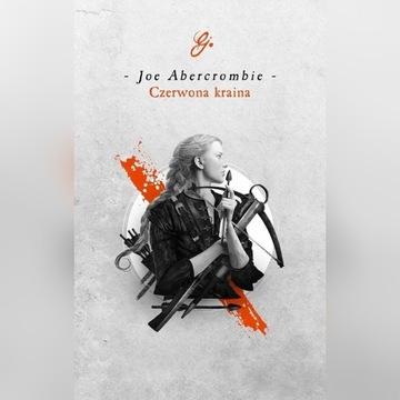 Czerwona kraina, Joe Abercrombie