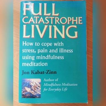 Full Catastrophe Living / John Kabat-Zinn