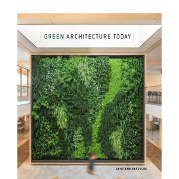 Green Architecture Today Cayetano Cardelus