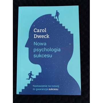 Carol Dweck Nowa psychologia sukcesu