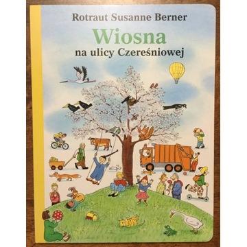 WIOSNA NA ULICY CZEREŚNIOWEJ Rotraut S. Berner