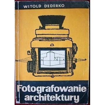 Fotografowanie architektury - Witold Dederko