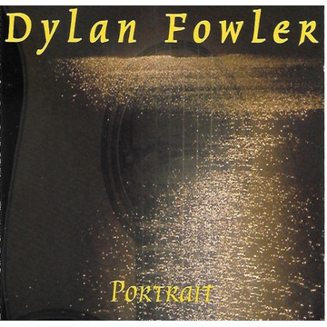 Dylan Fowler - Portrait - 1999 - CD