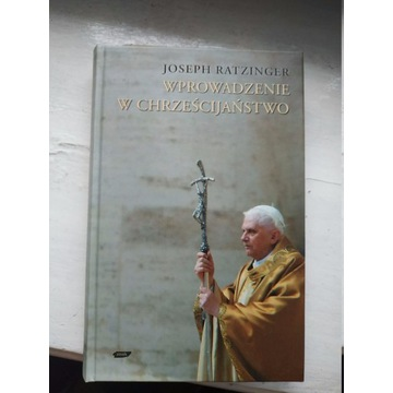 WPROWADZENIE W CHRZECIJAŃSTWO - Joseph Ratzinger