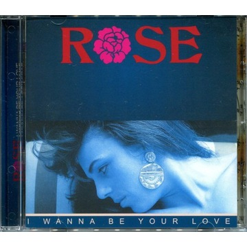 ROSE - I Wanna Be Your Love BEST OF