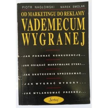 Od marketingu do reklamy Vademecum Wygranej