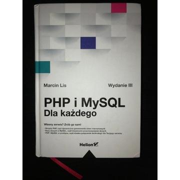 PHP i MySQL. Dla każdego. Wydanie III Marcin Lis