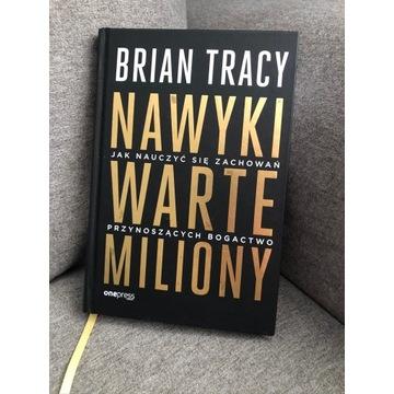 Brian Tracy - Nawyki warte miliony