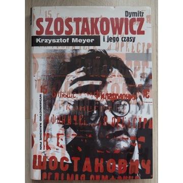 Krzysztof Meyer - Dymitr Szostakowicz i jego czasy