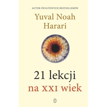 """""""21 lekcji na XXI wiek"""" - Harari Yuval Noah"""
