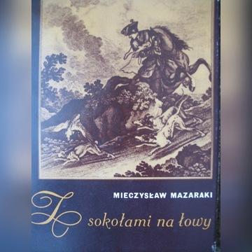 Unikat! Z sokołami na łowy, Mieczysław Mazaraki