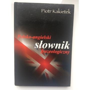 Polsko-angielski słownik frazeologiczny Kakietek