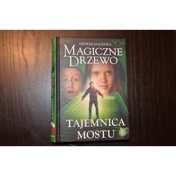 """""""Magiczne Drzewo - Tajemnica Mostu"""", A. Maleszka"""