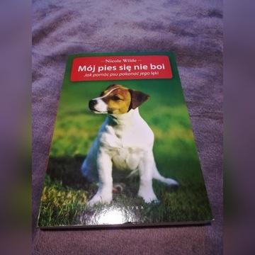 książka MÓJ PIES SIĘ NIE BOI Nicole Wilde