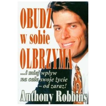 Obudź w sobie olbrzyma. Anthony Robbins