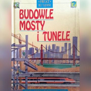 Budowle mosty i tunele Świat bez tajemnic