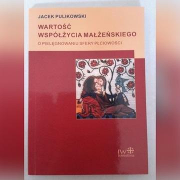 J.Pulikowski Wartość współżycia małżeńskiego