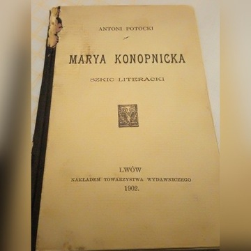 "Antoni Potocki ""Marya Konopnicka. Szkic literacki"""