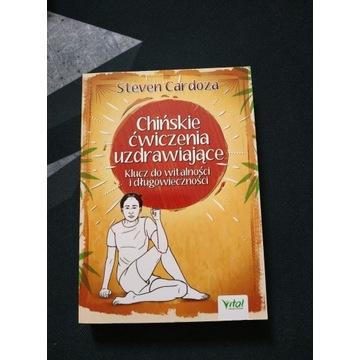 Chińskie ćwiczenia uzdrawiające - Steven Cardoza