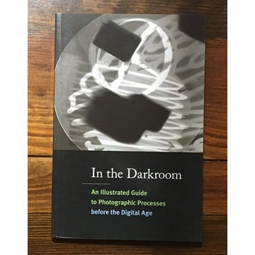 In the Darkroom. An Illustrated Guide