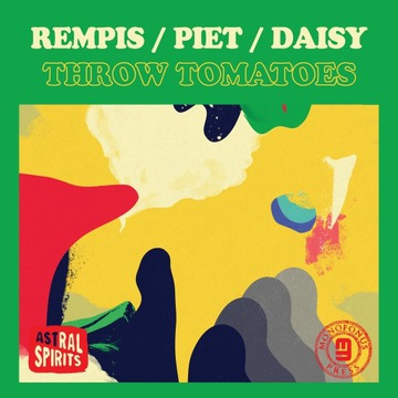 Rempis / Piet / Daisy - Throw Tomatoes