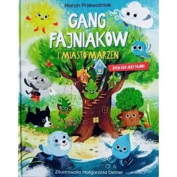 Gang Fajniakow i Miasto Marzeń