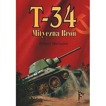 T-34 MITYCZNA BROŃ, tom 1