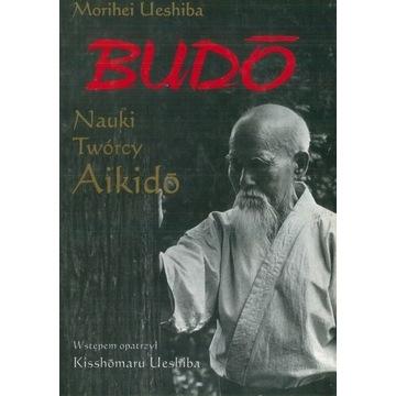 Morihei Ueshiba Budo Nauki Twórcy Aikido