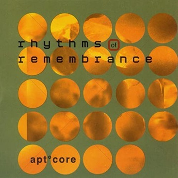 AptCore - Rhythms Of Remembrance